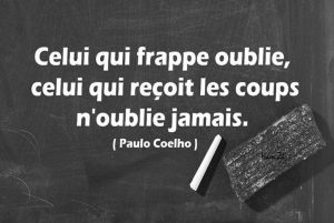 Celui Qui Frappe Oublie...