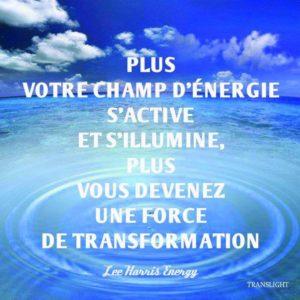 Plus Votre Champ d'Energie S'Active et S'Illumine