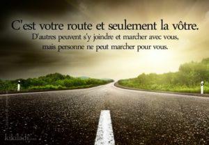 C'Est Votre Route et Seulement La Vôtre