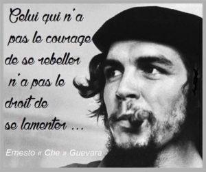 Celui Qui N'A Pas le Courage de Se Rebeller...