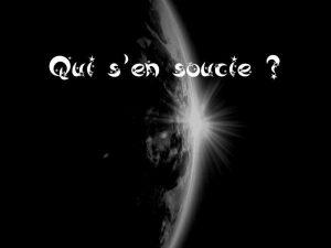 Qui S'En Soucie ?