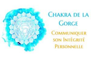 Chakra de la Gorge : Communiquer son Intégrité Personnelle