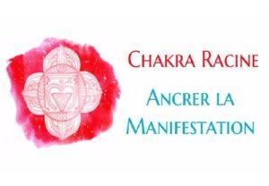 Le Chakra Racine : Ancrer La Manifestation