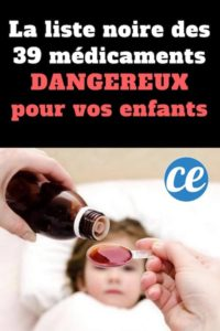 39 Médicaments Dangereux Pour Vos Enfants