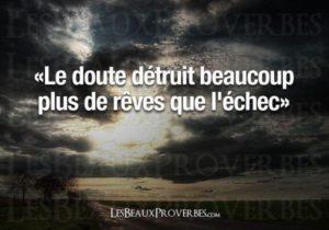 Le Doute Détruit Plus Les Rêves...