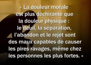 La Douleur Morale Est Plus Déchirante...