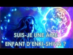 Suis-Je Une Âme-Enfant d'Enki-Shiva ?
