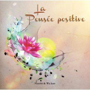 Le Pouvoir de la Pensée Positive et des Mots